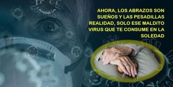 El coronavirus mata, pero antes deshumaniza e impone su soledad