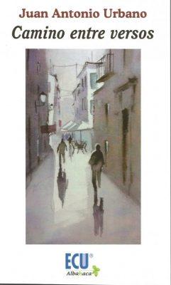 Camino entre versos, de Juan Antonio Urbano