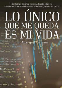 Lo único que me queda es mi vida, de Juan Amengual
